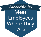 accessibility: meet employees where they are